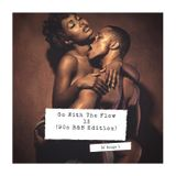 Go With the Flow 13 ( 90s R&B Edition )