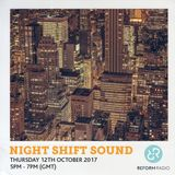 Night Shift Sound 12th October 2017