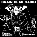 Braindead Radio w/ Eypher Hachidan & Jonny Mons - 30th June 2017