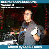 """DJ E-Tones - Deep Groove Sessions Vol 3 - """"Live at the Wonder Room"""""""