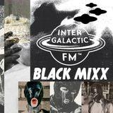 [Intergalactic FM] Black Mixx@Sixx: Distørtiøn Shape - LXXI XIII