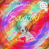 Auditory Relax Station 87: Squazoid