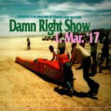 1. Mar '17 Damn Right Show