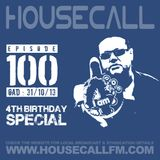 Housecall EP#100 (31/10/13) 4th Birthday Special