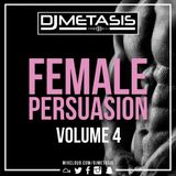 #FemalePersuasion Vol. 4 | Tweet @DJMETASIS