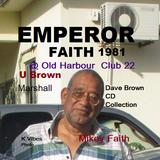 EMPEROR FAITH @ Old Harbour Club 22 _1981  UBrown -Marshall - Mikey Faith  (DB #04)