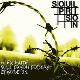 Alex Mute - Soul Prison Podcast #21