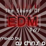 The Sound of EDM #01 (Mixed by DJ Chris D)
