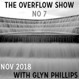 The Overflow Show No 7 with Glyn Phillips (Nov 2018)
