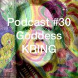 Podcast #30 Goddess KRING