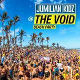 Jumilian Kidz @ TheVoid (Beach Party) Live Set