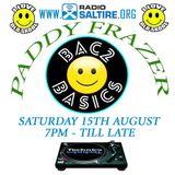 Paddy Frazer & Chris Baker - Bac2Basics 15th August 2015