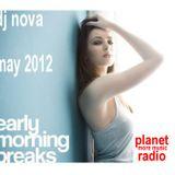 early morning breaks may 2012