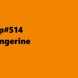 PCP#514... Tangerine