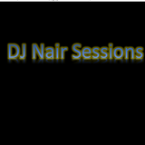 DJ Nair Sessions Episode 1