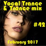 ¡ Fantastic ! New Vocal Trance & Trance Mix February 2017 (#42)