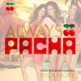 RICH MORE: ALWAYS PACHA vol.34