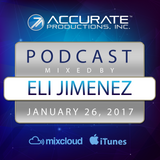 Eli Jimenez - Accurate Productions Podcast - Jan. 26, 2017