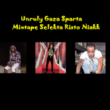 Free Mixtape Unruly Gaza Sparta Singles 2018 Selekta Risto Niakk