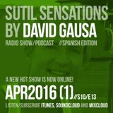 Sutil Sensations Radio Show/Podcast - April 7th 2016 - With hot new music from the W Hotel in Qatar!