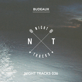 Night Tracks 036: Budeaux