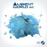 Ambient World 9.0 (Continuous Mix by M.Pravda)