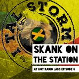 Skank on the Station at Hot Radio Labs Episode 6