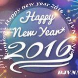 Nonstop Happy new year 2016 - Mừng xuân Bính Thân 2016 - DJVNN