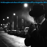 SchizophrenicJazz4SophisticatedPsychopaths-Mix1