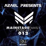 Mainstage Family Podcast - Podcast 012 (By Azael)
