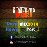 *DeepFresh* || Deep House Mix 2014 *Part 1*