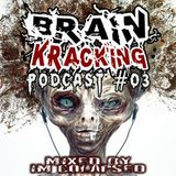 Brainkracking Podcast #03 - Mixed by Im Colapsed