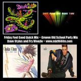 Friday Feel Good Quick Mix ~ Old School Groove Party Mix