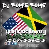 DJ Romie Rome-Yankee Bwoy Classic Dancehall Vol 1