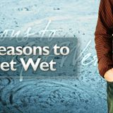 Reasons to Get Wet