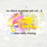Summer session vol . 2   Nu disco Alex kelly mixing
