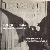 HAUNTED HAUS - THE HALLOWEEN SPECIAL #2