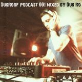 DUBROOF podcast #001- Dub-Ro