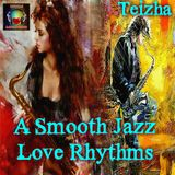A SMOOTH JAZZ LOVE  RHYTHMS ❤♫♪
