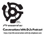 """RPM LIFE Presents: Conversations With DJs - Episode 1 """"What Is A DJ?"""""""