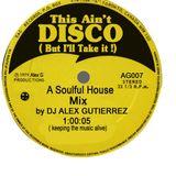 It Ain't DISCO ( but I'll take it !!) DJ Alex Gutierrez