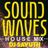 SOUNDWAVES (House Mix) w/DJ Savuth