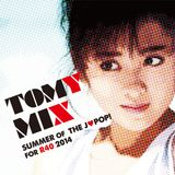 TOMY MIX!!! SUMMER Of THE J♡POP! For R40 2014