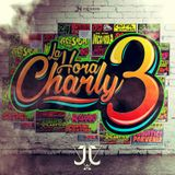 LA HORA CHARLY MIX BY DJ JJ VOL.3
