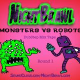 NightBrawl presents Monters VS Robots Dubstep mix tape Round 1