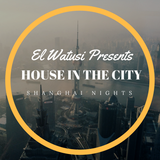 House in the City - Shanghai Nights!