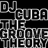 DJ CUBA - THE GROOVE THEORY (July 16th 2013)