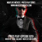 Nightlife México - Press Play (Episode 020 By Yubal Salgado)