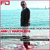 ADVANCED MODERN HOUSE MUSIC RADIO SHOW MARCH 2016 BY FRANCESCO DIAZ