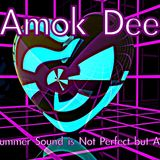 Amok Dee - My Summer Sound is Not Perfect but Audible 2018 (Demo Mix)